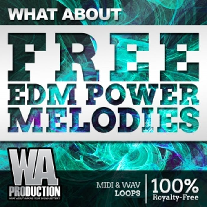 FREE EDM Power Melodies   W  A  Production
