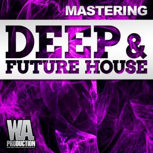 Mastering: Deep & Future House