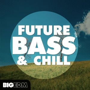 Future Bass & Chill