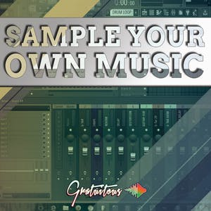 Sample Your Own Music