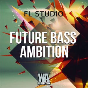 Future Bass Ambition