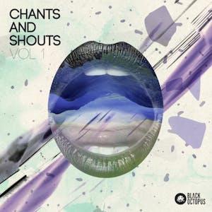 Chants and Shouts Vol 1