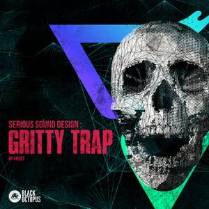Serious Sound Design - Gritty Hybrid Trap