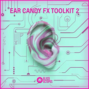 Ear Candy FX Vol. 2