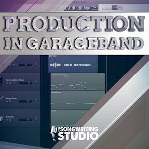 Songwriting & Music Production In Garageband