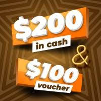 $200 Cash & $100 Voucher prize