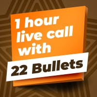 1 Hour Live Call With 22 Bullets prize