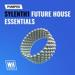 Pumped Sylenth1 Future House Essentials