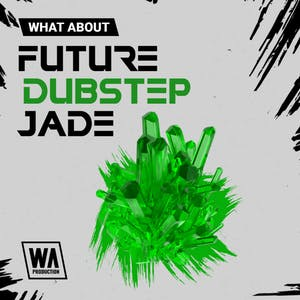 Future Dubstep Jade