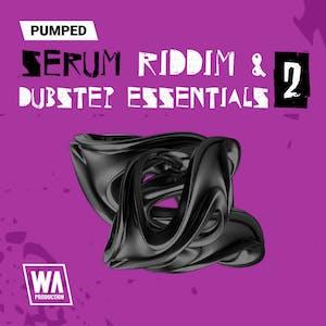 Pumped Serum Riddim & Dubstep Essentials 2