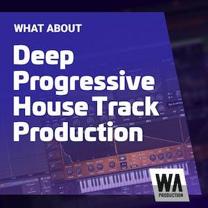 Deep Progressive House Track Production