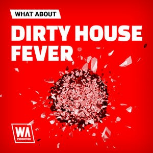 Dirty House Fever