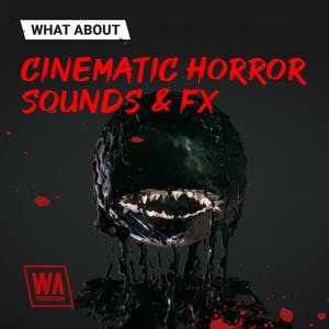 Cinematic Horror Sounds & FX