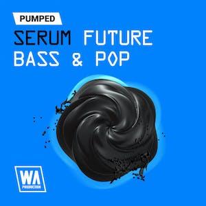 Pumped Serum Future Bass & Pop Essentials