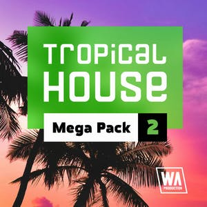 Tropical House Mega Pack 2