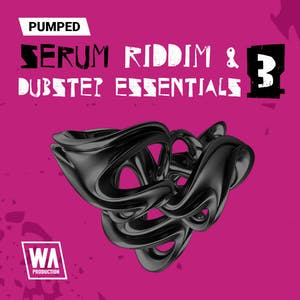 Pumped Serum Riddim & Dubstep Essentials 3