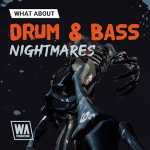 Drum & Bass Nightmares
