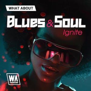 Blues & Soul Ignite