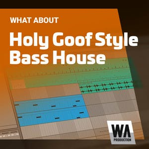 Holy Goof Style Bass House