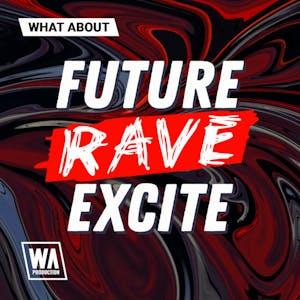 Future Rave Excite