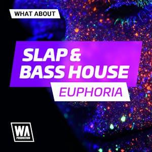 Slap & Bass House Euphoria
