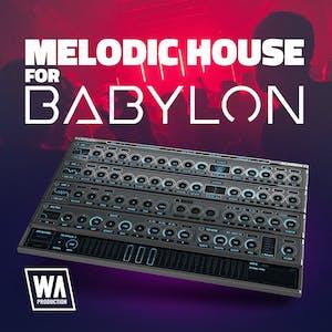 Melodic House For Babylon